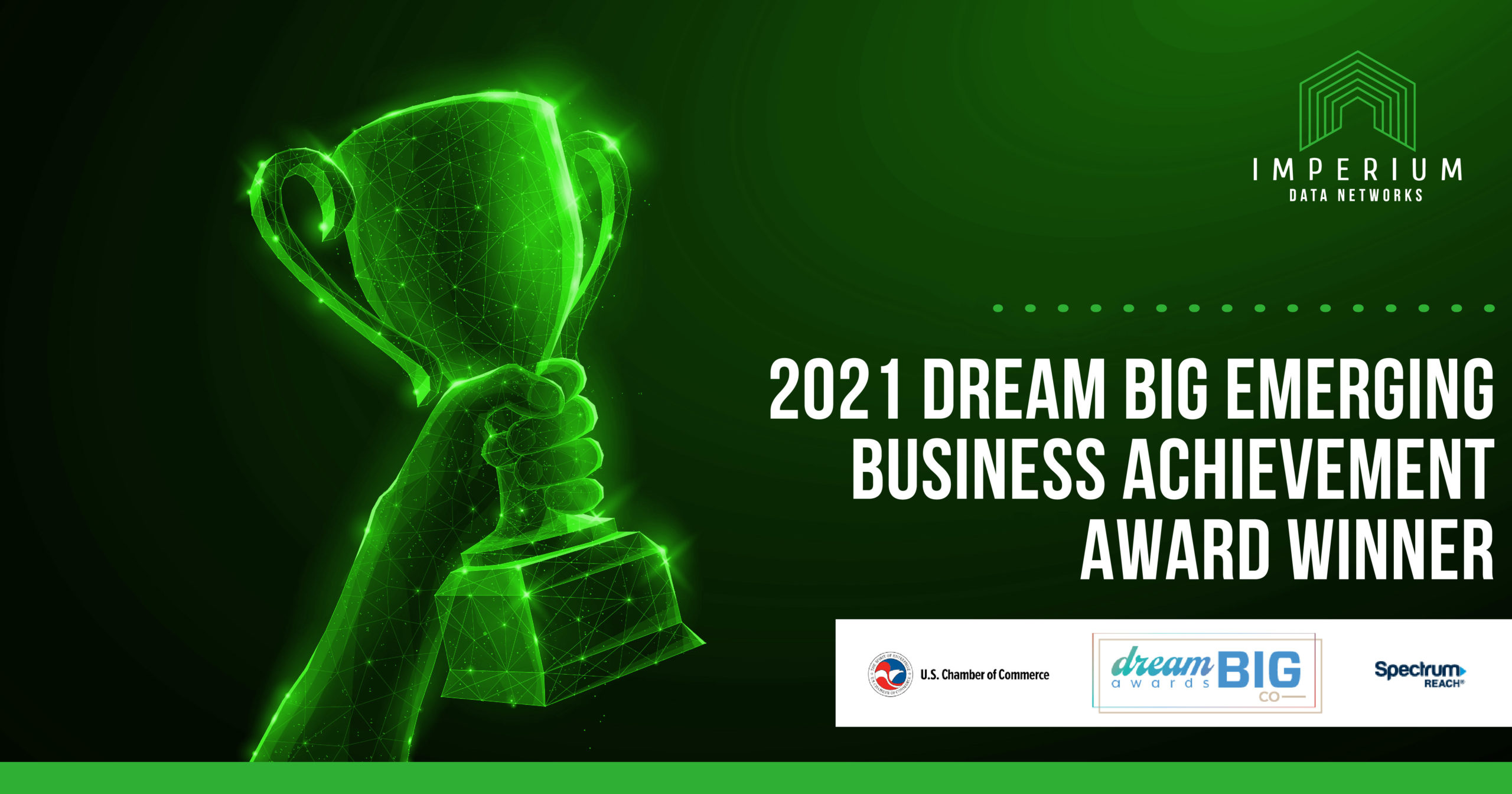 Imperium Data Networks honored by U.S. Chamber of Commerce as 2021 Dream Big Emerging Business Achievement Award Winner